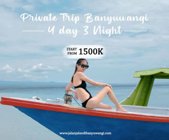Private trip Banyuwangi 4 Hari 3 Malam